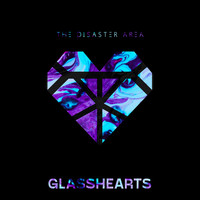 The Disaster Area - Glasshearts (Explicit)