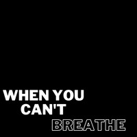 Brett Wiscons - When You Can't Breathe