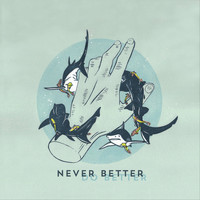 Never Better - The GC
