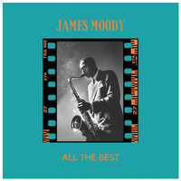 James Moody - All the Best