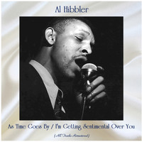 Al Hibbler - As Time Goes By / I'm Getting Sentimental Over You (Remastered 2020)
