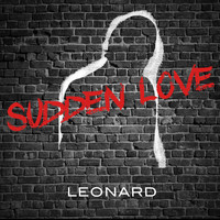 Leonard - Sudden Love
