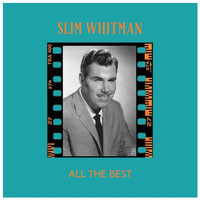Slim Whitman - All the Best