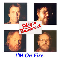 Eddy's Basement - I'm on Fire
