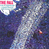 The Fall - Live at the Edinburgh Liquid Rooms, October 10 2001 (Explicit)
