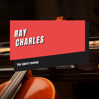Ray Charles - The Spirit Feeling