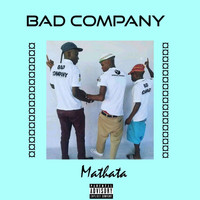 Bad Company - Mathata (Explicit)