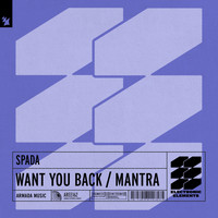 Spada - Want You Back / Mantra
