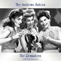 The Andrews Sisters - The Remasters (All Tracks Remastered)