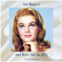 Ann Margret - And Here She Is (EP) (All Tracks Remastered)