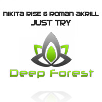 Nikita Rise & Roman Akrill - Just Try