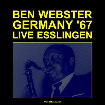 Ben Webster - Esslingen, Germany (Live 1967)