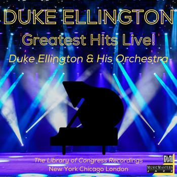 Duke Ellington And His Orchestra - Greatest Hits Live! (The Library of Congress Recordings)