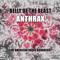 Anthrax - Belly Of The Beast (Live [Explicit])