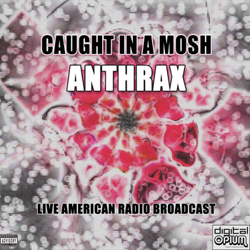 Anthrax - Caught In A Mosh (Live [Explicit])