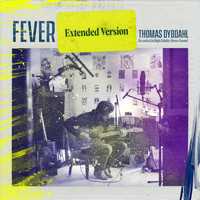 Thomas Dybdahl - Fever (Extended Version [Explicit])