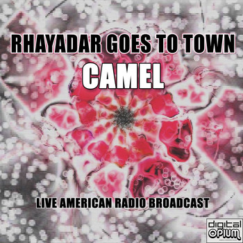 Camel - Rhayadar Goes To Town (Live)