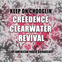 Creedence Clearwater Revival - Keep On Chooglin' (Live)