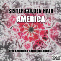 America - Sister Golden Hair (Live)