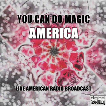 America - You Can Do Magic (Live)