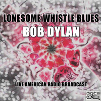Bob Dylan - Lonesome Whistle Blues (Live)