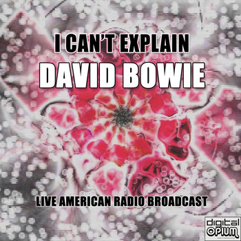 David Bowie - I Can't Explain (Live)