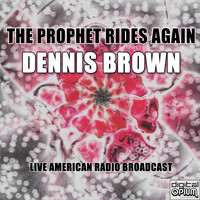 Dennis Brown - The Prophet Rides Again (Live)