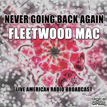 Fleetwood Mac - Never Going Back Again (Live)