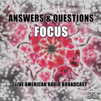 Focus - Answers & Questions (Live)