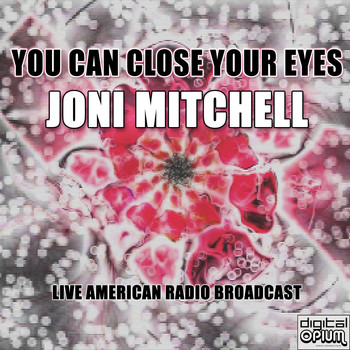 Joni Mitchell - You Can Close Your Eyes (Live)