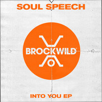 Soul Speech - Into You EP