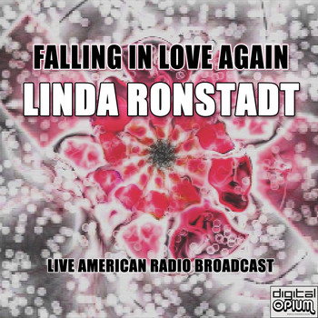 Linda Ronstadt - Falling In Love Again (Live)