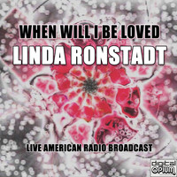 Linda Ronstadt - When Will I Be Loved (Live)