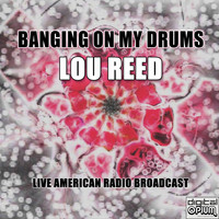 Lou Reed - Banging On My Drums (Live)