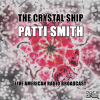 Patti Smith - The Crystal Ship (Live)