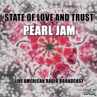 Pearl Jam - State Of Love And Trust (Live)