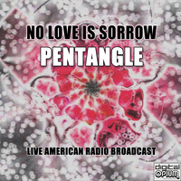 Pentangle - No Love Is Sorrow (Live)