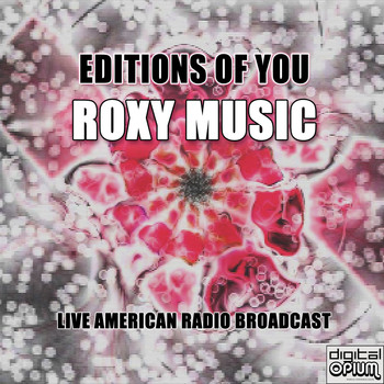 Roxy Music - Editions Of You (Live)
