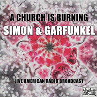 Simon & Garfunkel - A Church Is Burning (Live)