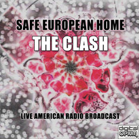 The Clash - Safe European Home (Live)