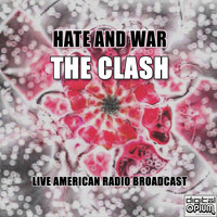 The Clash - Hate And War (Live)