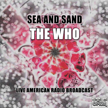The Who - Sea And Sand (Live)
