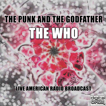 The Who - The Punk And The Godfather (Live)