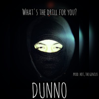 Dunno - What's the Drill for You? (Explicit)