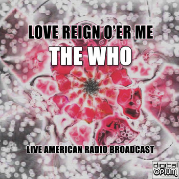 The Who - Love Reign O'er Me (Live)