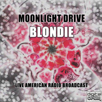 Blondie - Moonlight Drive (Live)