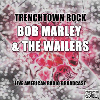 Bob Marley & The Wailers - Trenchtown Rock (Live)
