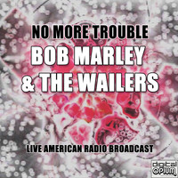 Bob Marley & The Wailers - No More Trouble (Live)