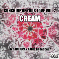 Cream - Sunshine of Your love Vol .2 (Live)