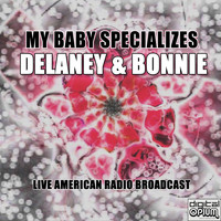 Delaney & Bonnie - My Baby Specializes (Live)